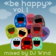 DJ Wind - be happy vol. 1 ()