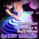 The Rangers, Claude VonStroke - Pretty Girl Shake It Big \'n Round [DJ Icey Mash Mix] ()