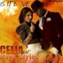 Celia Ft. Kaye Styles - Is It Love  (Slow Sweet Version)
