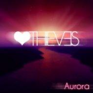 Love Thieves - Aurora  (Original Mix)