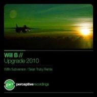 Will B - Upgrade 2010  (Sean Truby Remix)