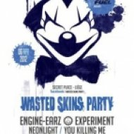 Wasted Basterds   - 10mins to Listen Before Going At A Skins Party ()