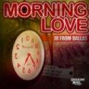 Jr From Dallas - Morning Love ()