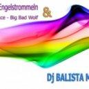 Klaas - Engelstrommeln & Big Bad Wolf  (Dj Balista MashUp)