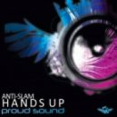 Anti Slam - Hands Up  (Original Mix)