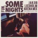 Fun. - Some Nights  (Jakob Liedholm Arena Mix)