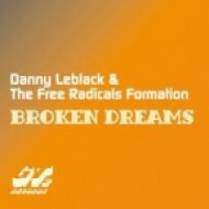 Danny Leblack & The Free Radicals Formation - Broken Dreams  (Luis Mendez Remix)