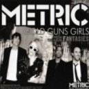 Metric - Gold Guns Girls  (RIOT 87 Remix)