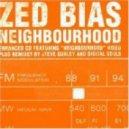 Zed Bias feat. Nicky Prince & MC Rumpus - Neighbourhood  (Steve Gurley Vocal Mix)