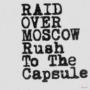 Raid Over Moscow - Rush To The Capsule  (Ewan Pearson Remix)