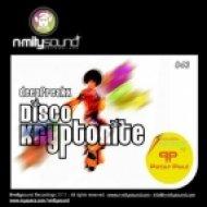 Deepfreakx - Disco Kryptonite  (Peter Paul Remix)