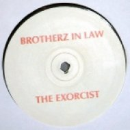 Brotherz in Law - The Exorcist ()