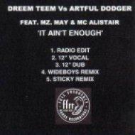 "Dreem Teem vs. Artful Dodger feat. MC Alistair & MZ May - It Ain\'t Enough  (12"" Dub)"