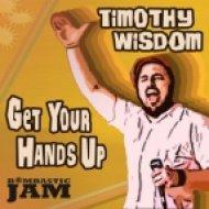 Wisdom & Timothy - Get Your Hands Up  (Original Mix)