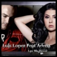 Luis Lopez feat. Adena - Lay Me Down  (Radio Edit)