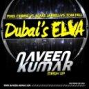 Pixel Cheese Vs. Blake Jarrell Vs. Tom Fall - Dubai\'s Elva  (Naveen Kumar Mash Up)
