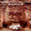 Simon Mattson & Tobias Manou - Violation  (Original Mix)