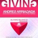 Alvaro Blanco feat Andrés Arriagada - Giving you  (Original Mix)
