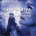 DІnk SinІtra  - Climax  (Draw Your World Re-Rub)