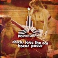 Polymorphic - Chicks Love The Car  (Attaque Remix)