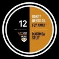 Robot Needs Oil - Fly Away ()