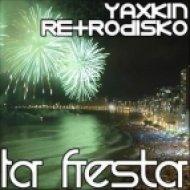Yaxkin Retrodisko - La Fiesta  (Brasil Remix)
