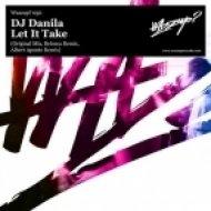 DJ Danila - Let It Take  (Albert Aponte Remix)