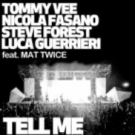 Tommy Vee, Nicola Fasano, Steve Forest & Luca Guerrieri - Tell Me  (Luca Guerrieri Vocal Mix)