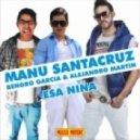 Bengro Garcia & Alejandro Martin Feat. Manu Santacruz  -  Esa Niсa  (Juan Martinez Extended Mix)