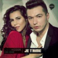 Liviu Hodor feat. Mona - Je T\'aime 2012  (Original Radio Edit)