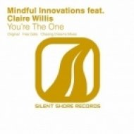 Mindful Innovations feat Claire Willis - You\'re The One  (Original Mix)