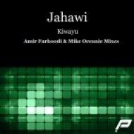 Jahawi - Kiwayu  (Amir Farhoodi Remix)