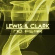 Lewis & Clark - No Fear  (Danny Better Remix)