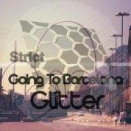 Glitter  -  Going To Barcelona  (Original Mix)