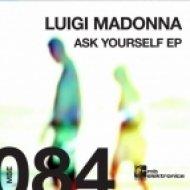 Luigi Madonna - Ask Yourself ()
