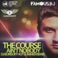 The Course - Ain\'t Nobody  (Dj Borisoff Hot Summer Remix)