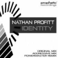 Nathan Profitt - Identity  (Aggressive Mix)