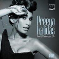 Preeya Kalidas - Love Between Us  (Westfunk & Steve Smart Club Mix)