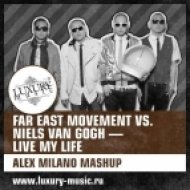 Far East Movement vs. Niels Van Gogh - Live My Life  (Alex Milano Mashup)