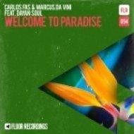 Carlos Fas, Marcus Da Vini - Welcome To Paradise feat Dayan  (Soul Original Mix)