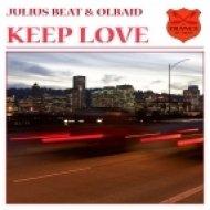 Julius Beat and Olbaid - Keep Love ()