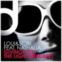Loui & Scibi feat Nathalia - Giving You The Light  (Groove Cocktail Remix)