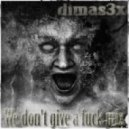 Dimas3x - We Don\'t Give A Fuck ()