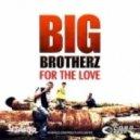 Big Brotherz - Tears In My Eyes ()