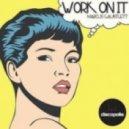 Marcus Gauntlett - Work On It  (Roger Williams Remix)