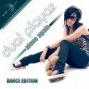 Dual Playaz - Alone Again  (Justin Corza Meets Greg Blast Remix Edit)