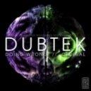 Dubtek - Doing Wrong   (Original mix)