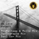 MicRoCheep, Mollo, Dani San, Tontherapie - We Love Haters  (Tontherapie Mix)