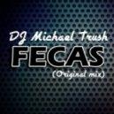 DJ Michael Trush - FECAS  (Original mix)