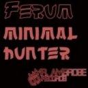 Ferum - Minimal Hunter  (Original Mix)